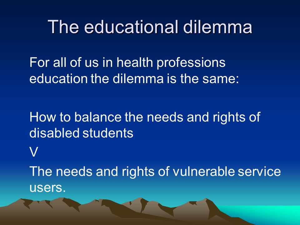 The educational dilemma
