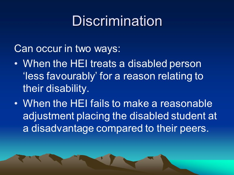 Discrimination Can occur in two ways: