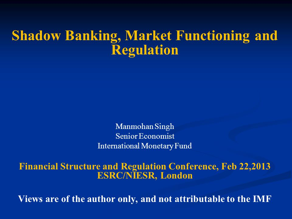 Shadow Banking, Market Functioning and Regulation