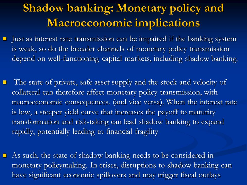 Shadow banking: Monetary policy and Macroeconomic implications