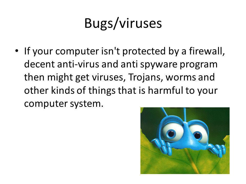 Bugs/viruses