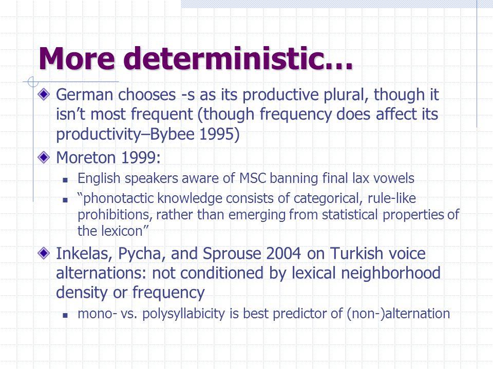 More deterministic…