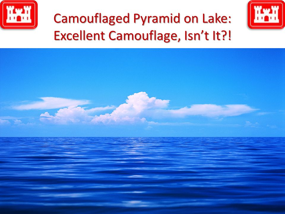 Camouflaged Pyramid on Lake: Excellent Camouflage, Isn't It !