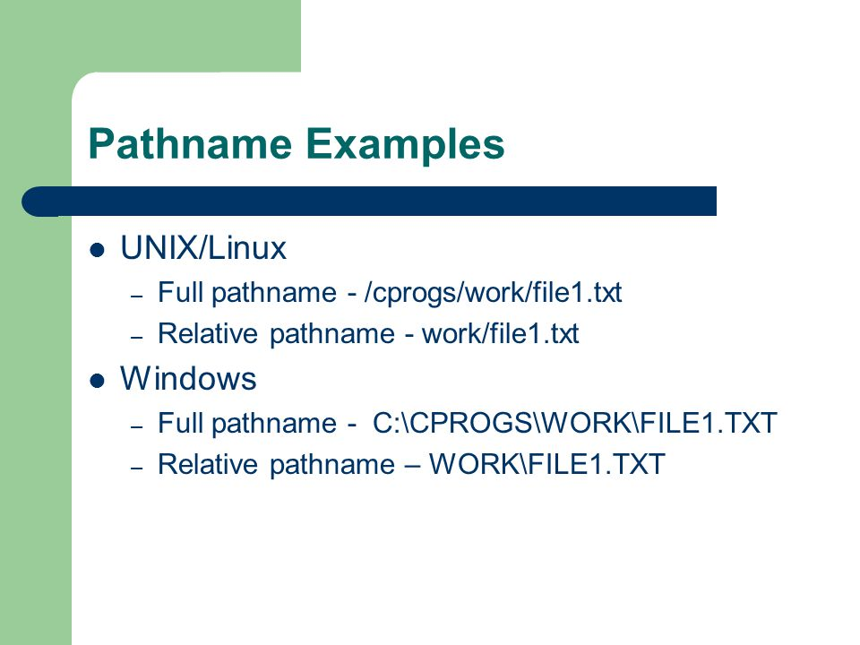 Pathname Examples UNIX/Linux Windows