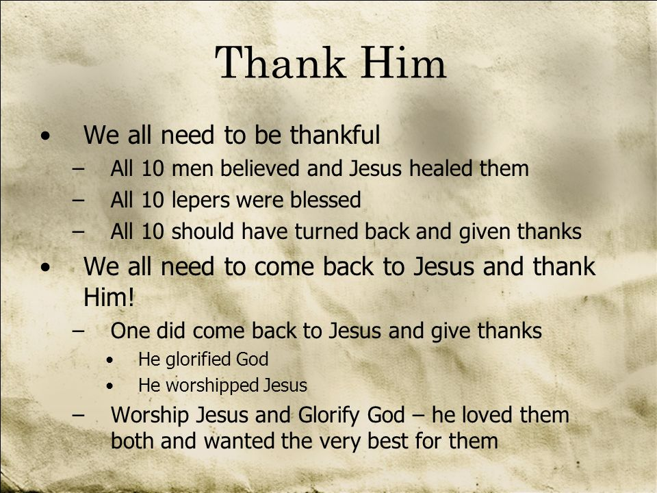 Thank Him We all need to be thankful