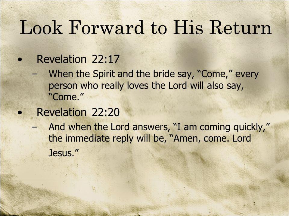 Look Forward to His Return