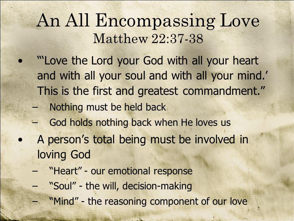 An All Encompassing Love Matthew 22:37-38