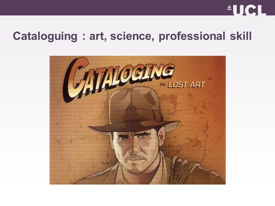 Cataloguing : art, science, professional skill