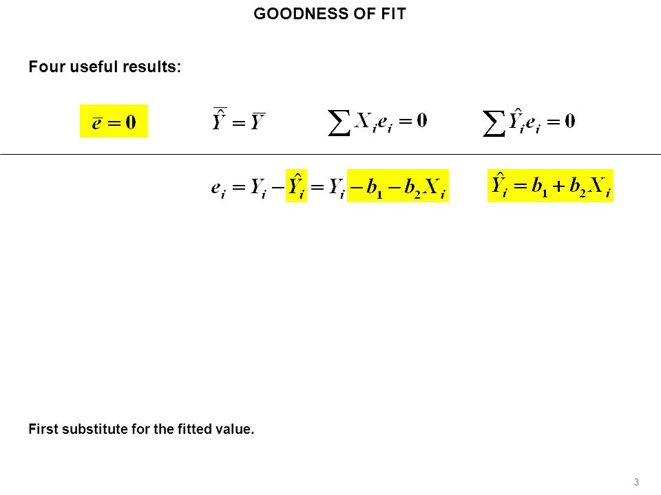 GOODNESS OF FIT Four useful results: