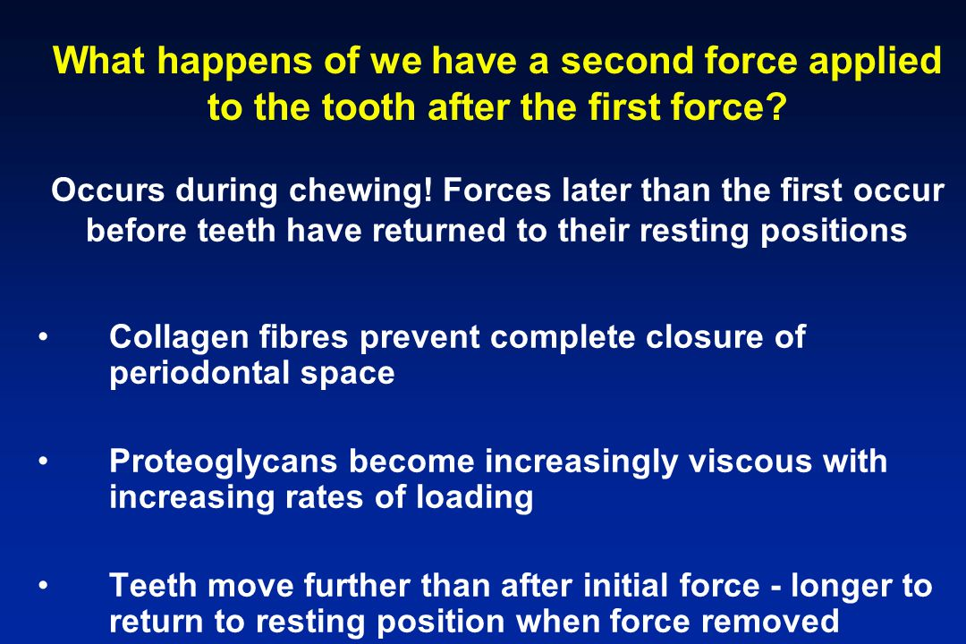 What happens of we have a second force applied to the tooth after the first force