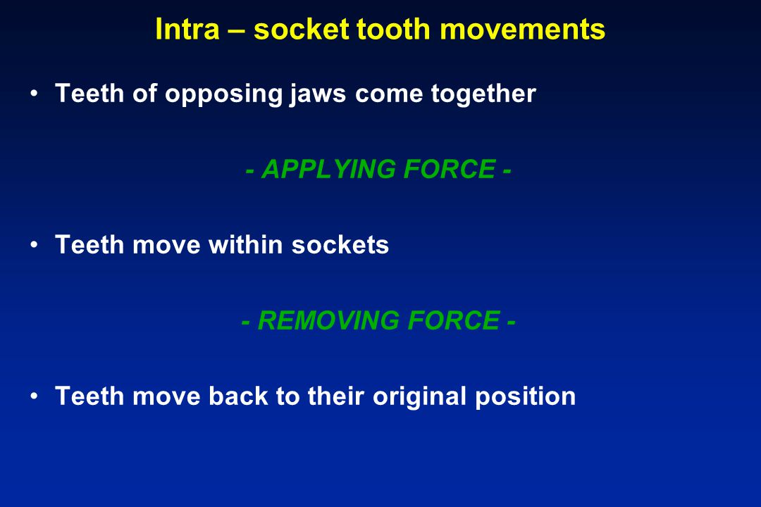 Intra – socket tooth movements