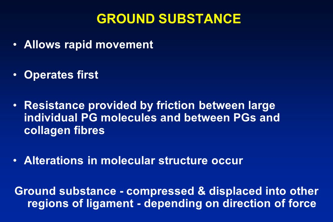 GROUND SUBSTANCE Allows rapid movement Operates first
