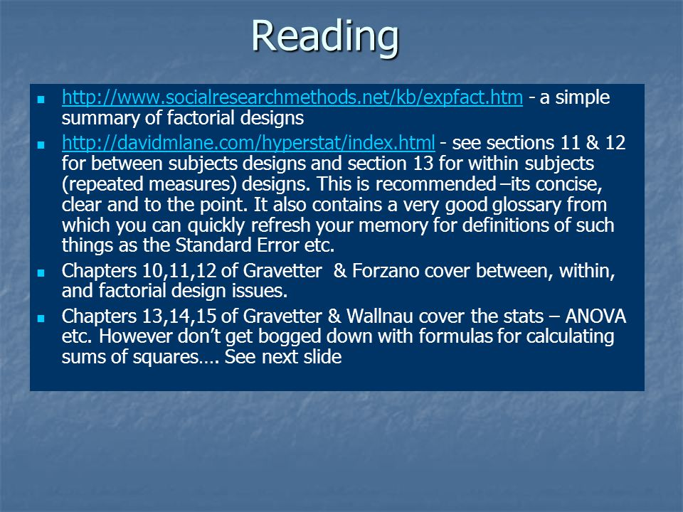 Reading http://www.socialresearchmethods.net/kb/expfact.htm - a simple summary of factorial designs.