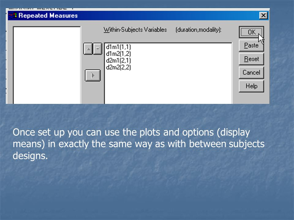 Once set up you can use the plots and options (display means) in exactly the same way as with between subjects designs.