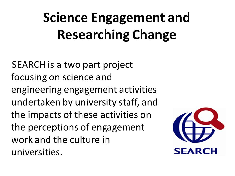 Science Engagement and Researching Change