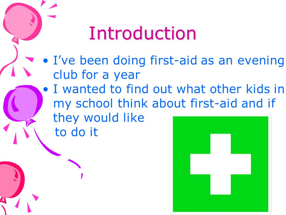 Introduction I've been doing first-aid as an evening club for a year