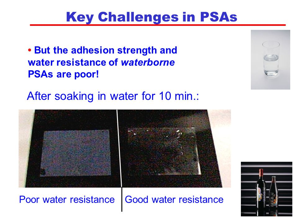 Key Challenges in PSAs After soaking in water for 10 min.: