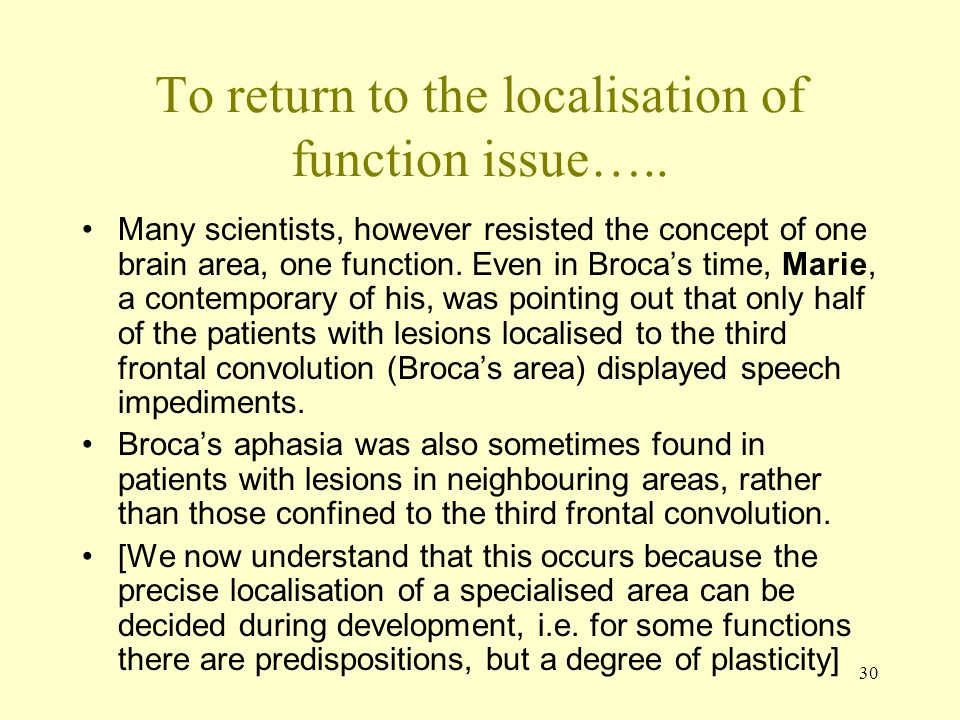 To return to the localisation of function issue…..