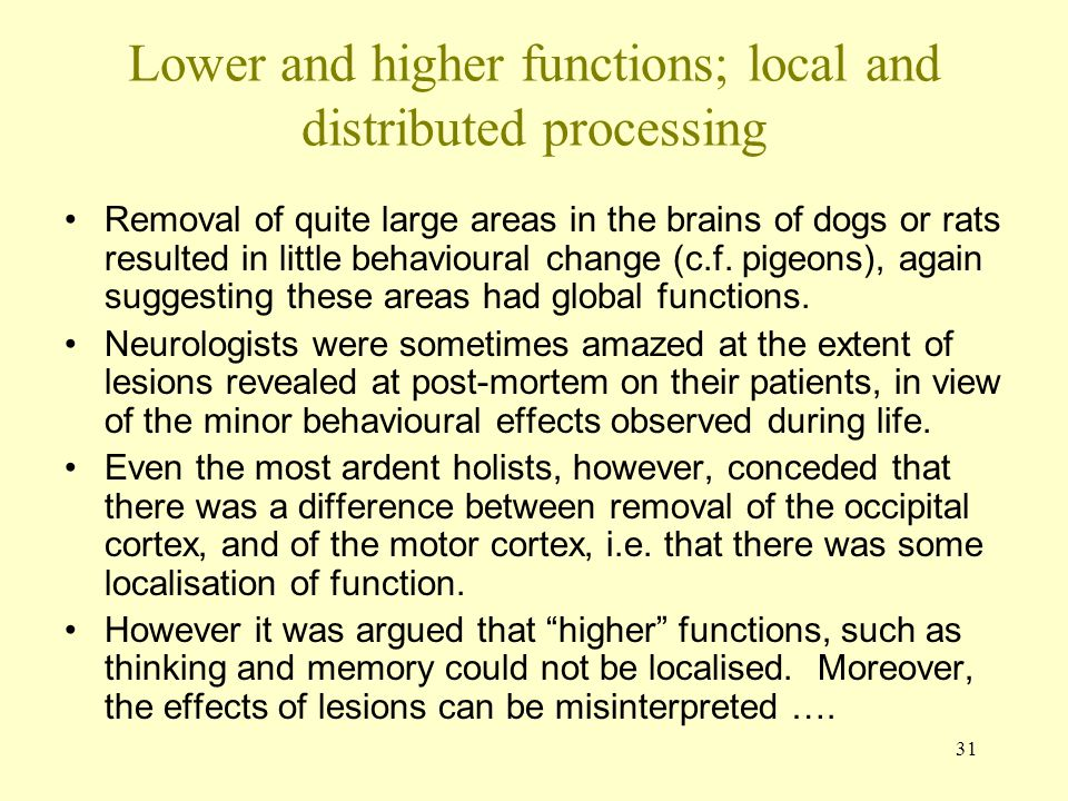 Lower and higher functions; local and distributed processing