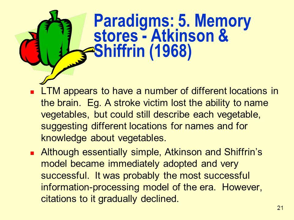 Paradigms: 5. Memory stores - Atkinson & Shiffrin (1968)