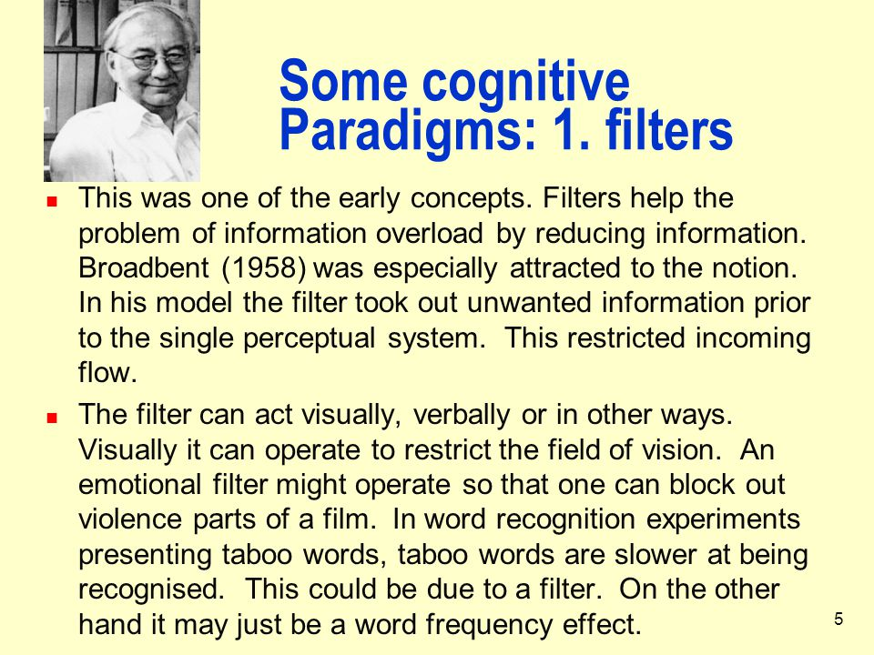 Some cognitive Paradigms: 1. filters