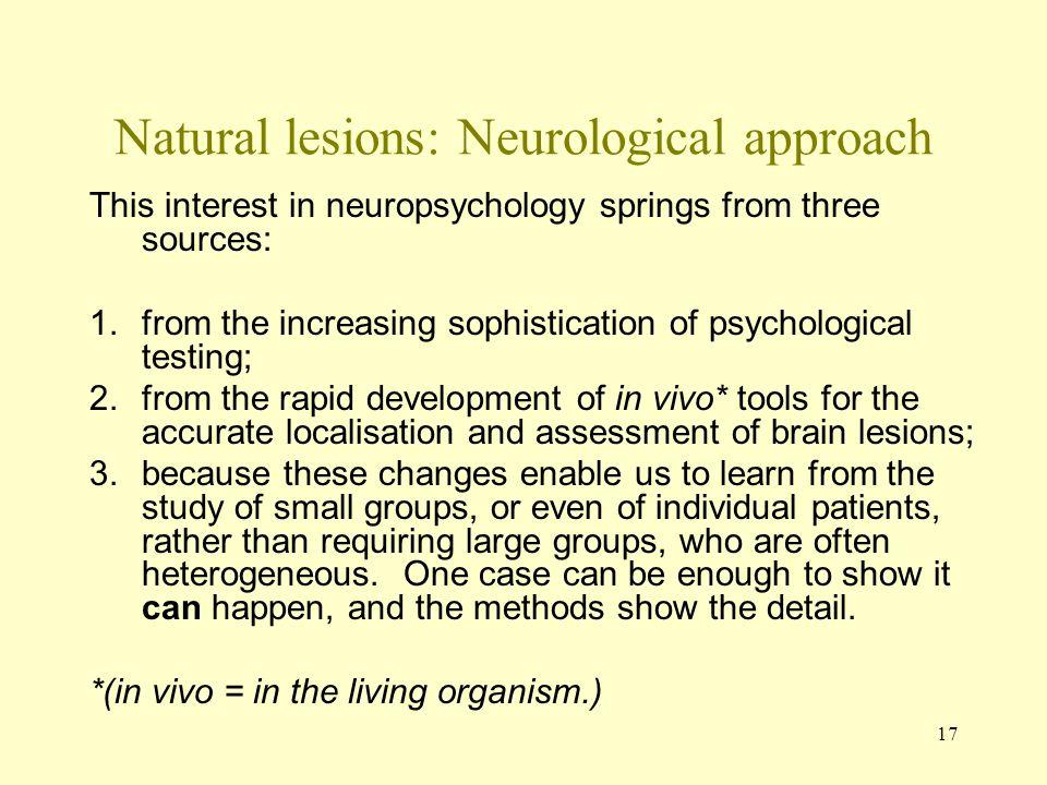 Natural lesions: Neurological approach