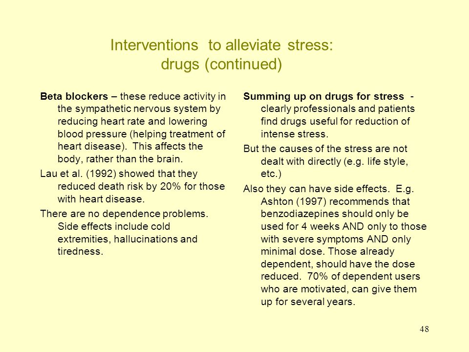 Interventions to alleviate stress: drugs (continued)