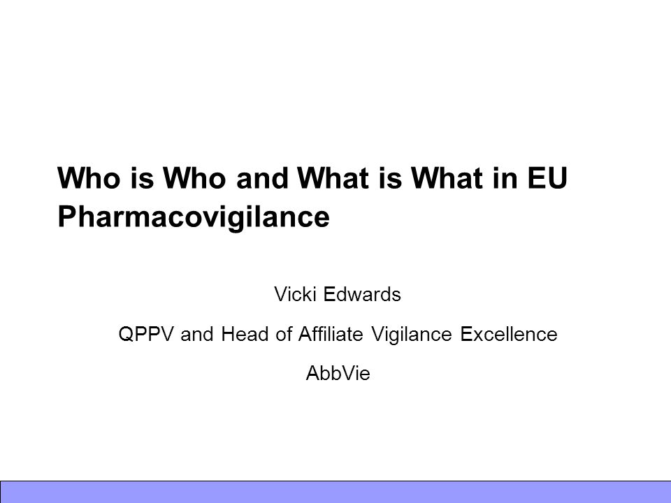 Who is Who and What is What in EU Pharmacovigilance