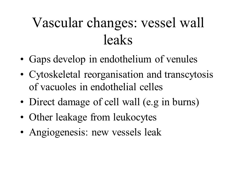 Vascular changes: vessel wall leaks