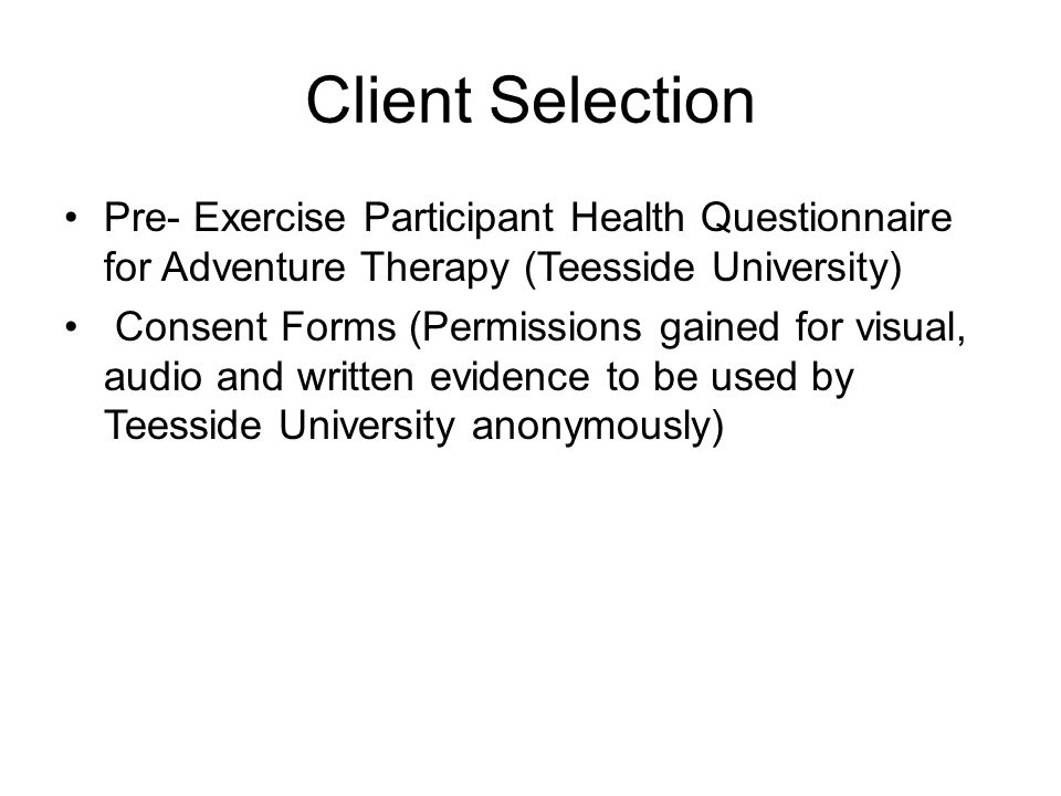 Client Selection Pre- Exercise Participant Health Questionnaire for Adventure Therapy (Teesside University)