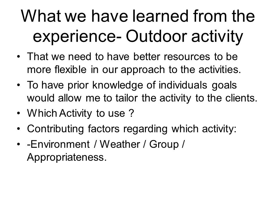 What we have learned from the experience- Outdoor activity