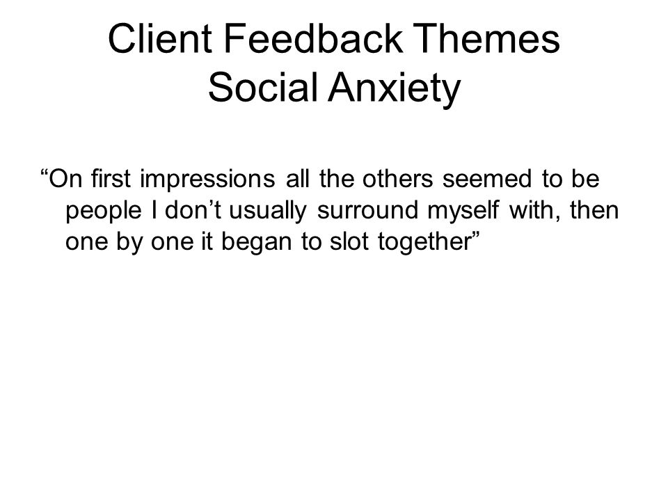 Client Feedback Themes Social Anxiety