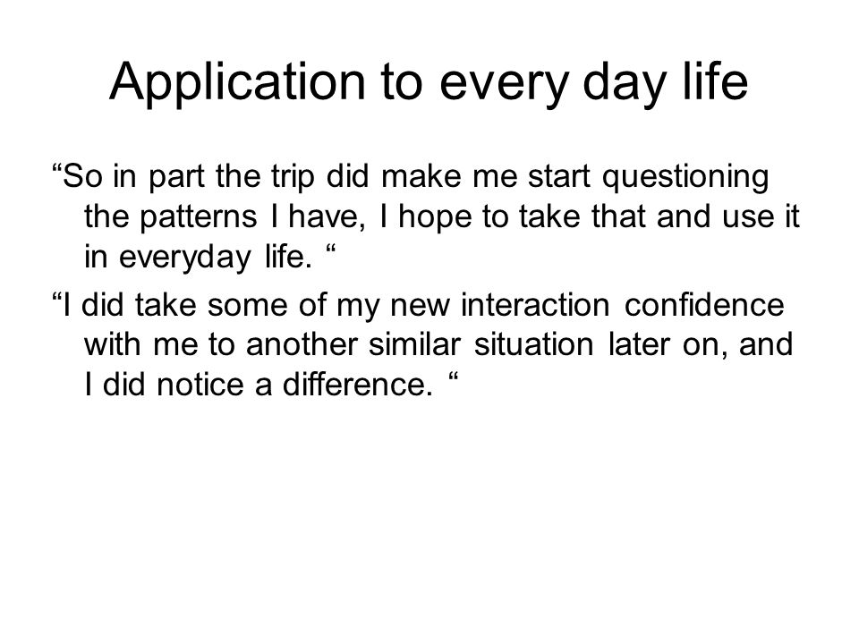 Application to every day life