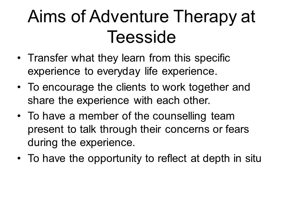 Aims of Adventure Therapy at Teesside