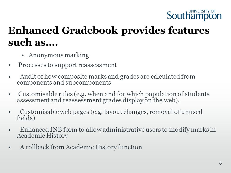 Enhanced Gradebook provides features such as….