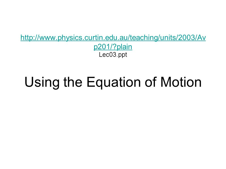 http://www. physics. curtin. edu. au/teaching/units/2003/Avp201/