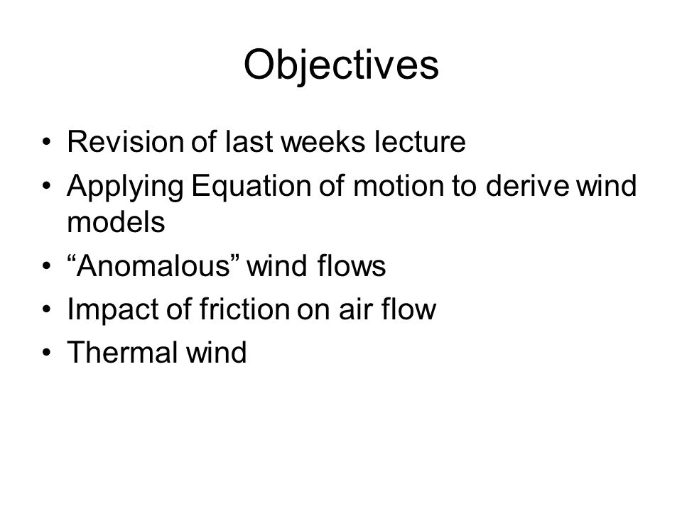 Objectives Revision of last weeks lecture