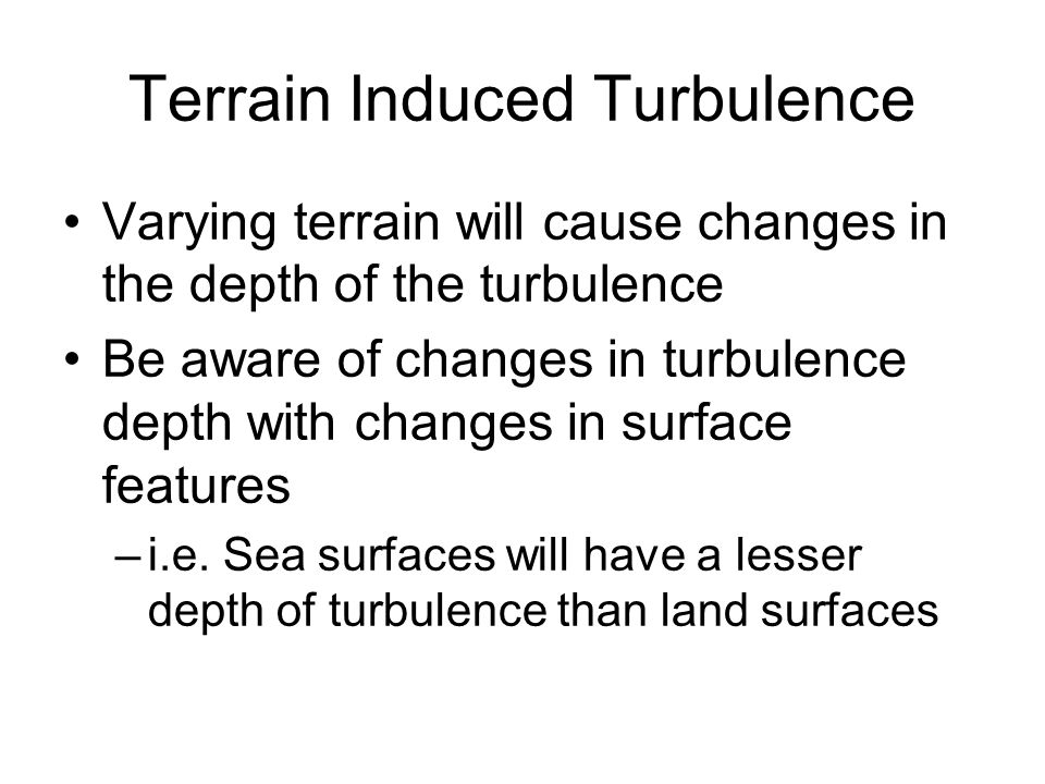 Terrain Induced Turbulence