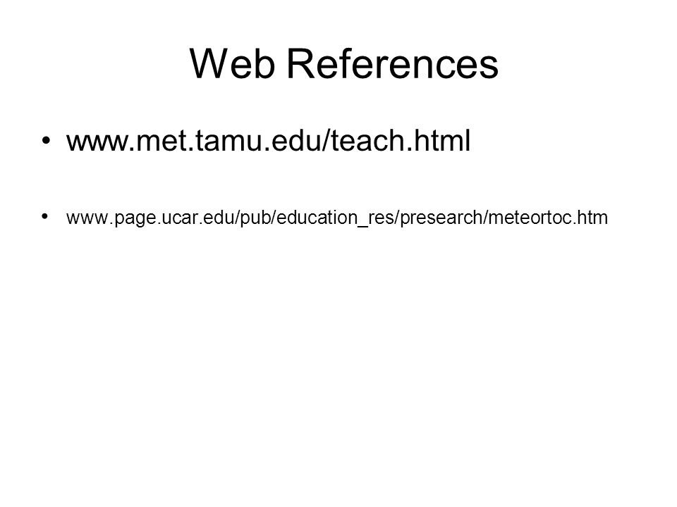 Web References www.met.tamu.edu/teach.html