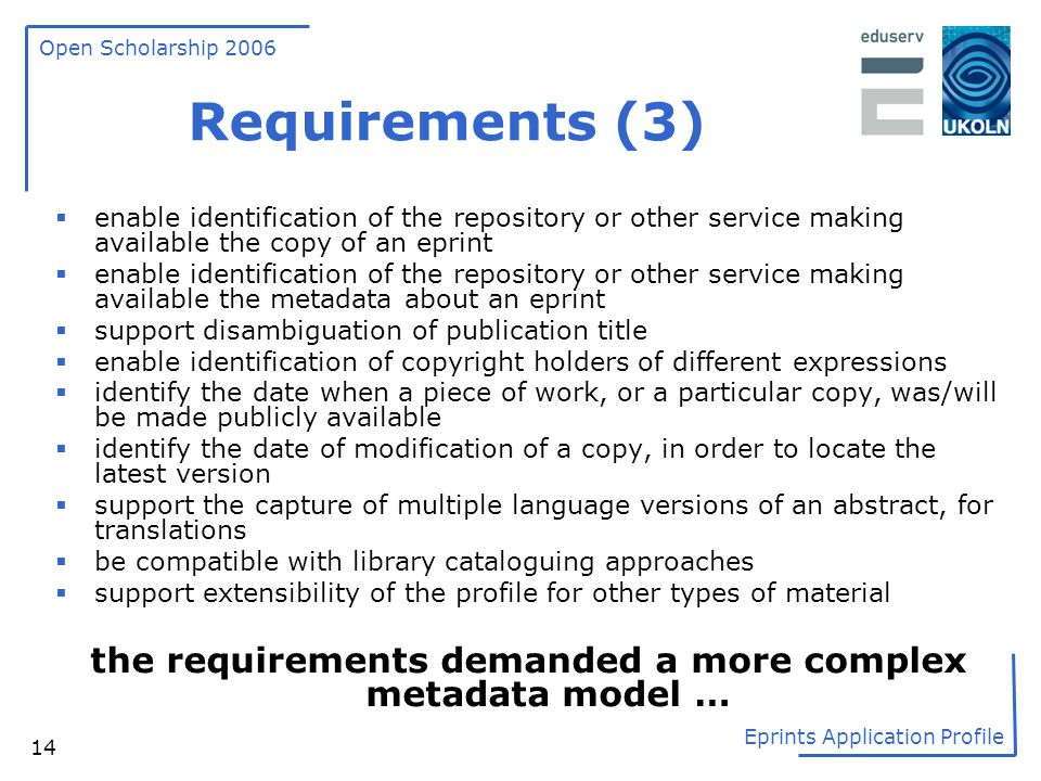 the requirements demanded a more complex metadata model …