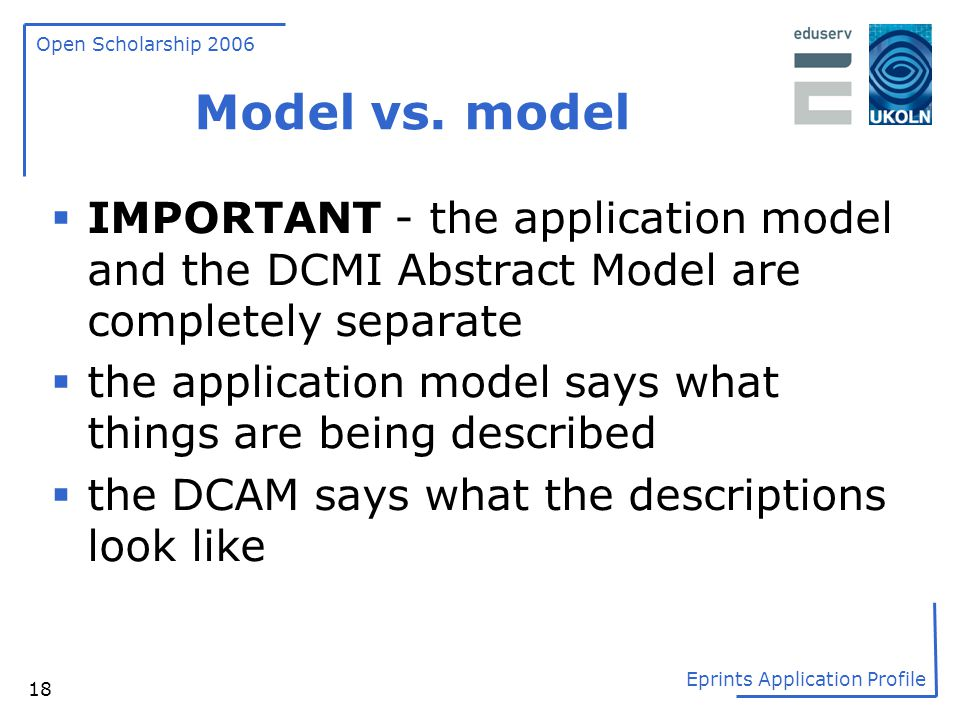 Model vs. model IMPORTANT - the application model and the DCMI Abstract Model are completely separate.