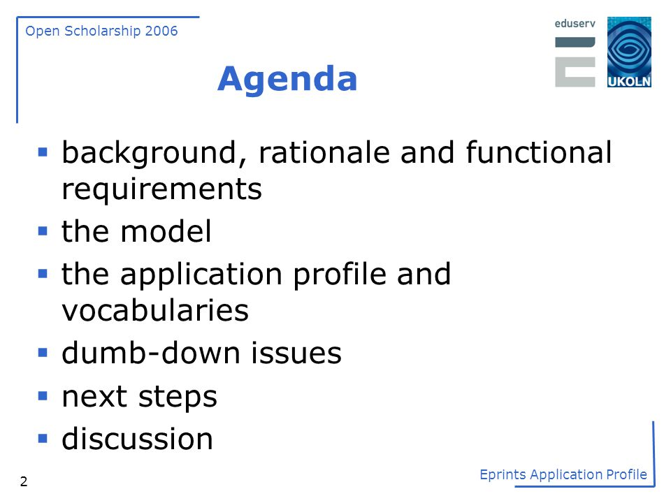 Agenda background, rationale and functional requirements the model