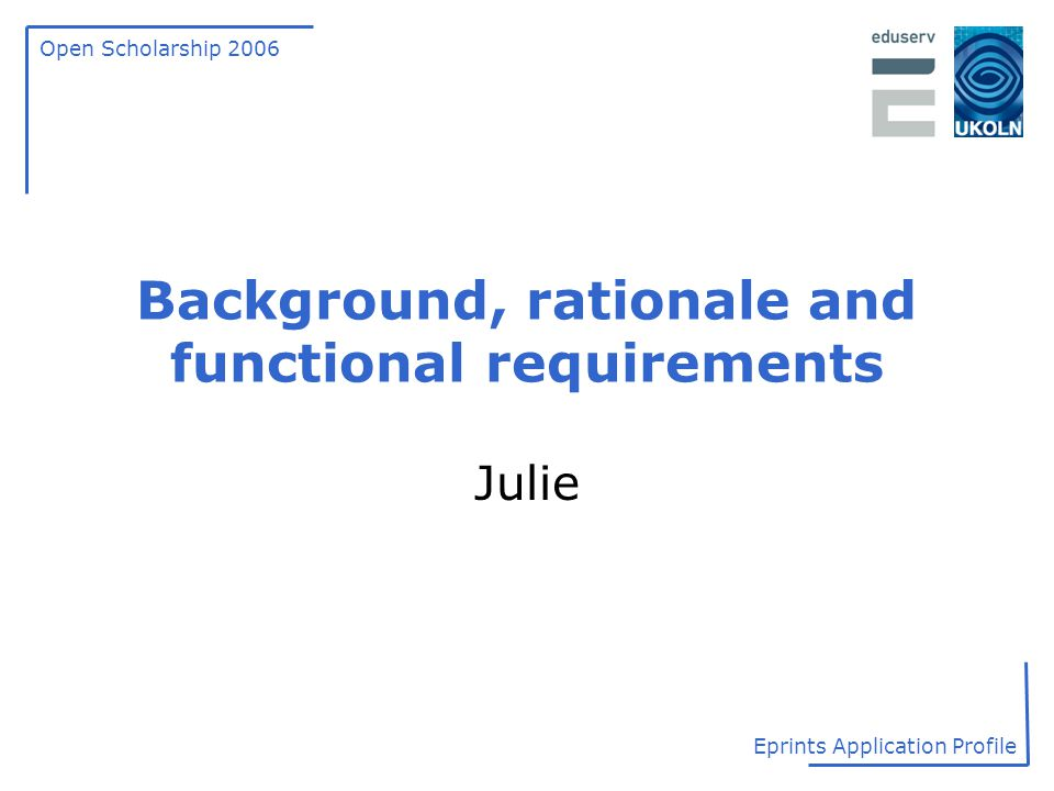 Background, rationale and functional requirements