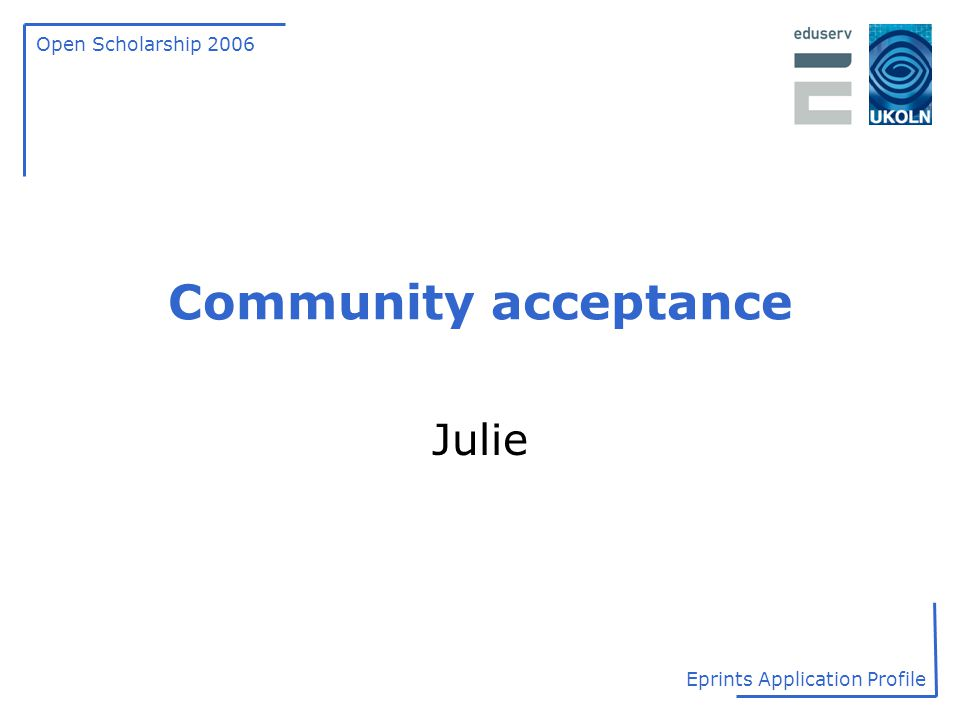 Community acceptance Julie