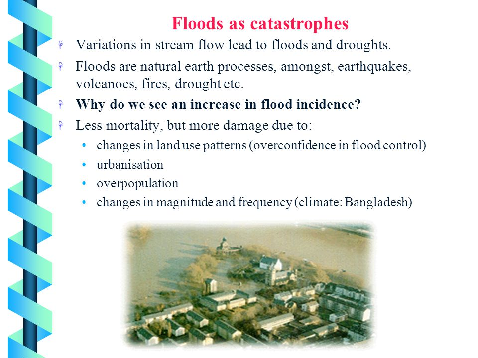 Floods as catastrophes