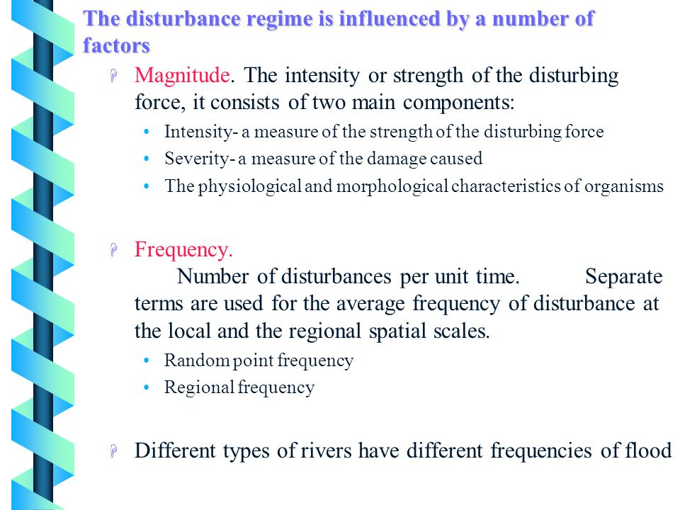 The disturbance regime is influenced by a number of factors