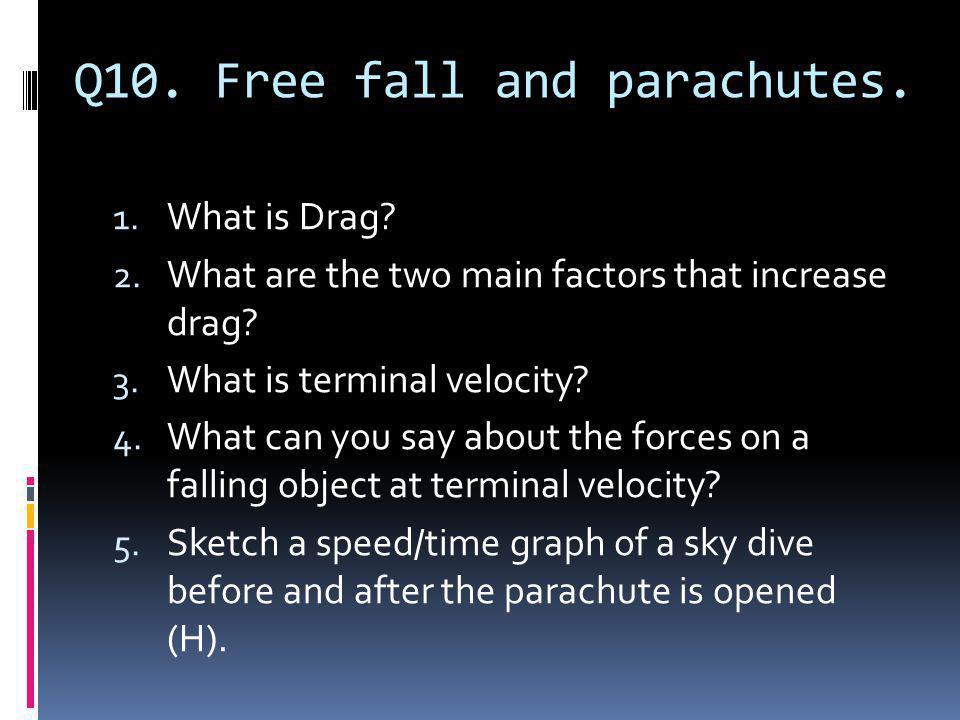 Q10. Free fall and parachutes.