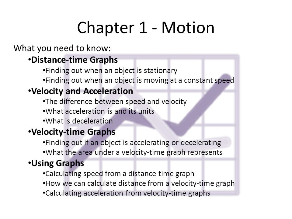 Chapter 1 - Motion What you need to know: Distance-time Graphs