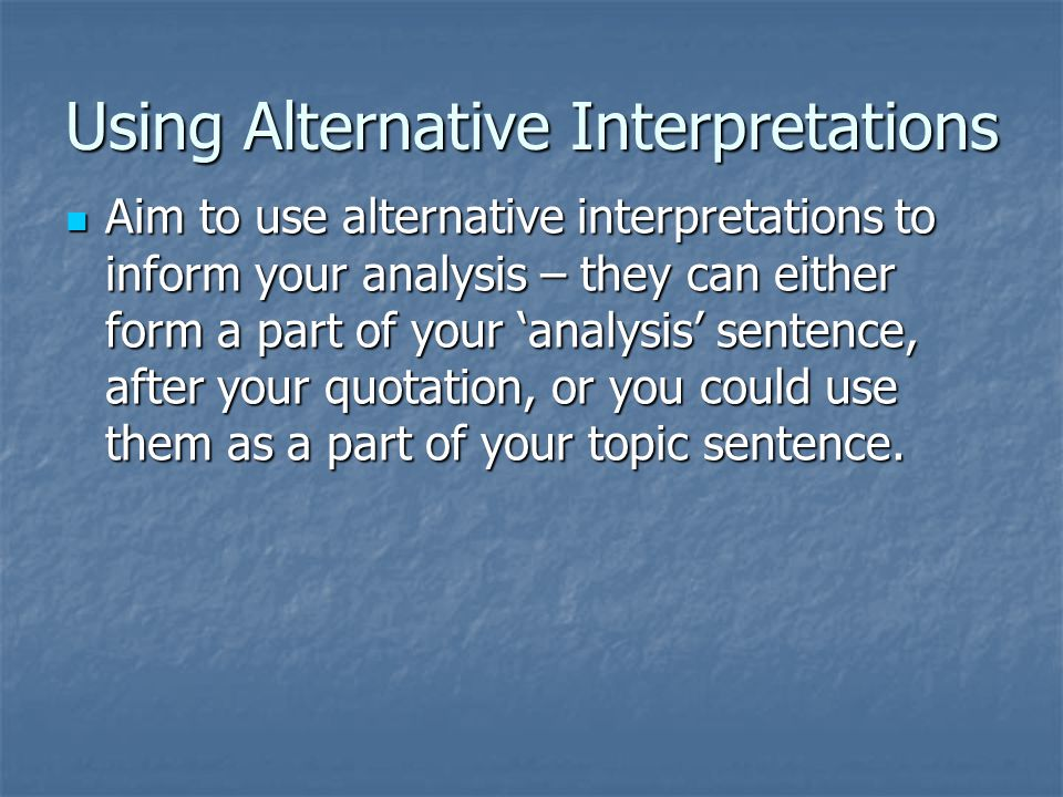 Using Alternative Interpretations