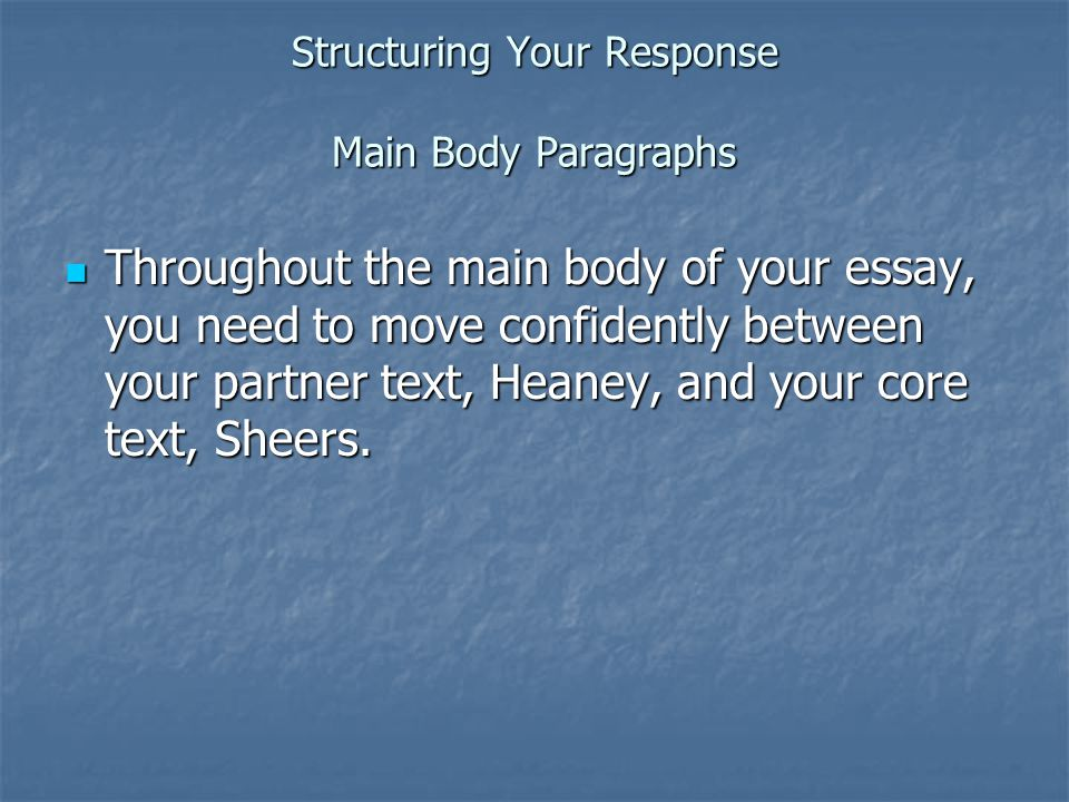 Structuring Your Response Main Body Paragraphs